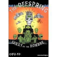 OFS-97. The OFFSPRING «Ixnay On The Hombre»